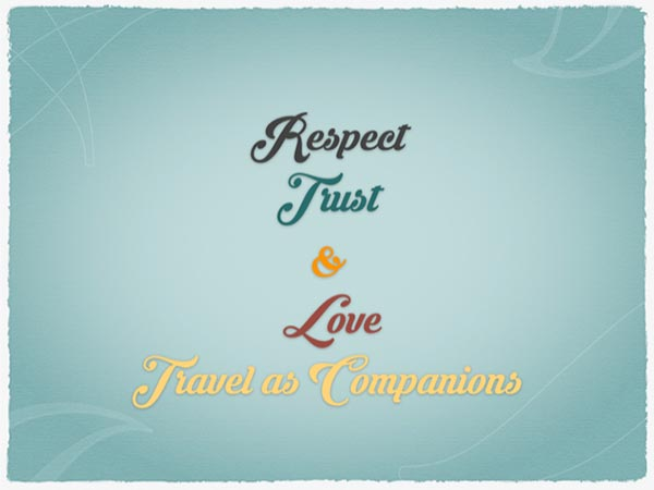 Respect, Love and Trust Travel as Companions
