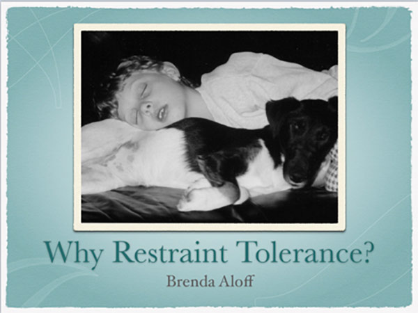 Why Restraint Tolerance?